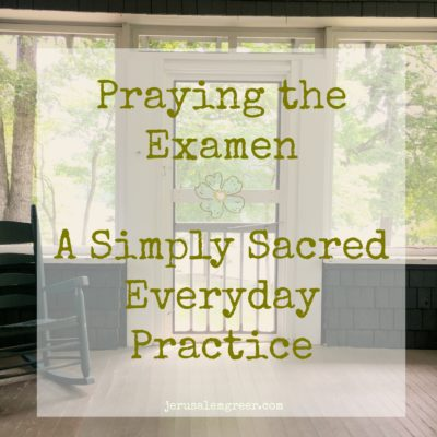 Praying the Examen – A Simply Sacred Everyday Practice